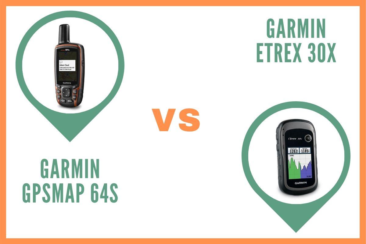 Garmin GPSMAP 64s ou eTrex 30x _ Comparatif