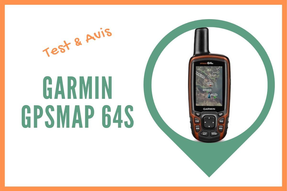 garmin gpsmap 64s test et avis