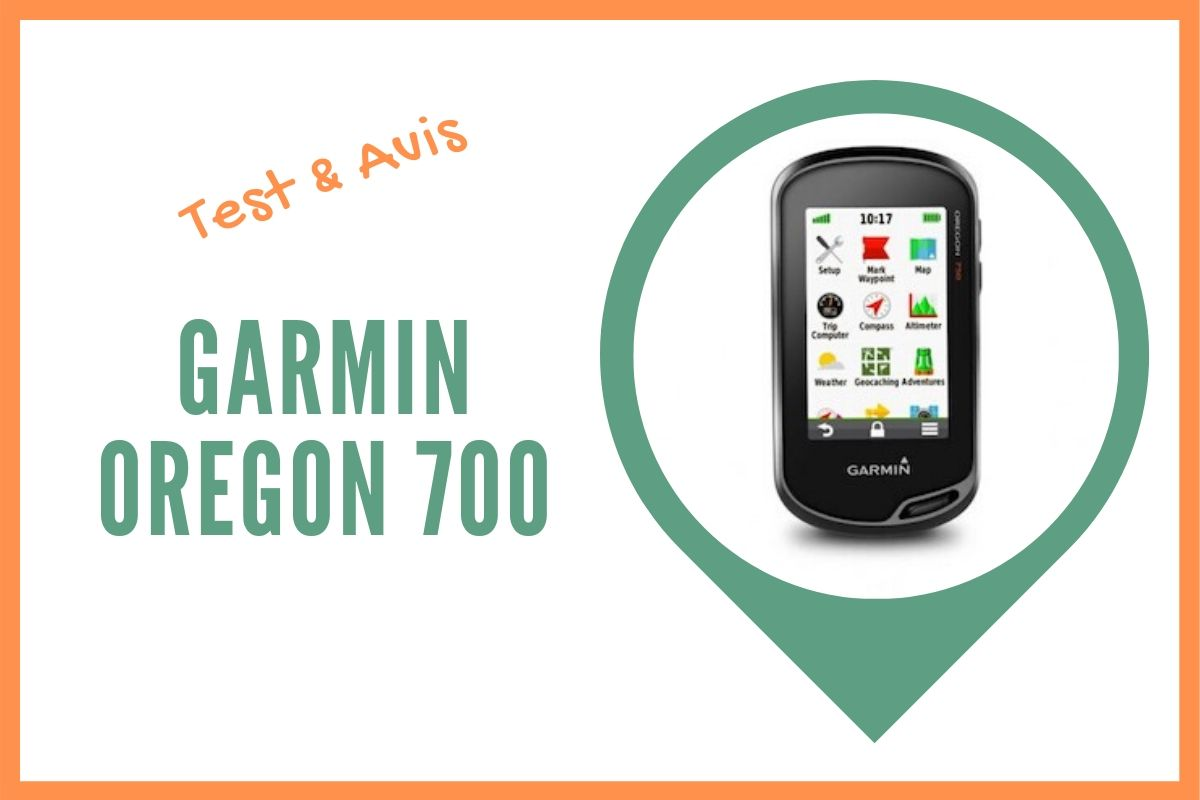 garmin oregon 700 test et avis